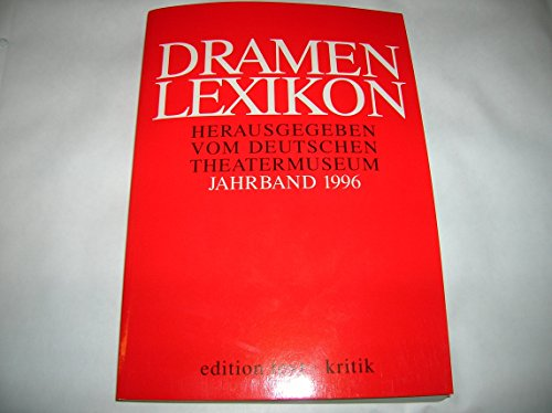 Dramenlexikon 1996: Deutschen Theatermuseum