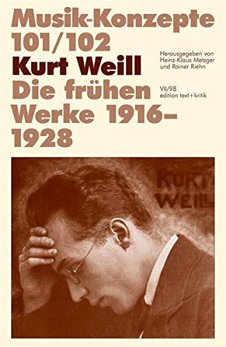 9783883775906: Kurt Weill. Die frühen Werke 1916 - 1928 (Musik-Konzepte)