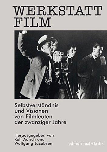 Werkstatt Film: Selbstverständnis und Visionen von Filmleuten
