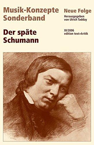 Der späte Schumann - Ulrich Tadday