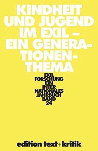 Exilforschung. Ein internationales Jahrbuch. Band 24: Kindheit: Krohn, Claus-Dieter u.a.