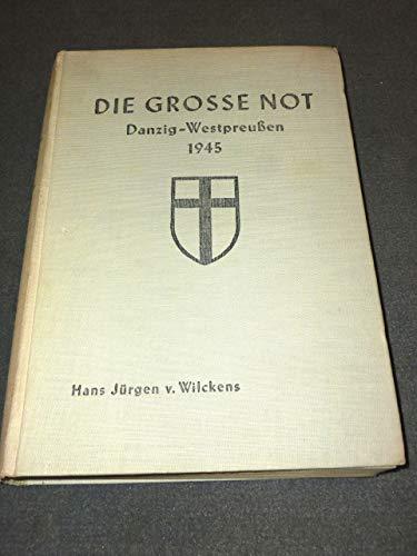 9783883780108: Die grosse Not. Danzig - Westpreussen 1945