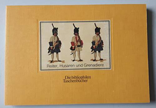 9783883791258: Reiter, Husaren und Grenadiere: D. Uniformen d. kaiserlichen Armee am Rhein 1734 (Die Bibliophilen Taschenbucher ; 125)