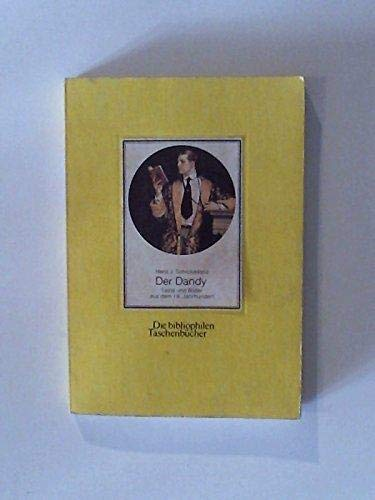 Der Dandy Texte und Bilder aus dem 19. Jahrhundert. Herausgegeben und eingeleitet von Hans-Joachim Schickedanz.