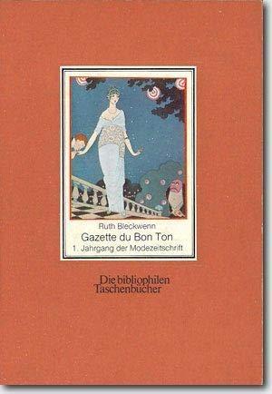 Gazette du Bon Ton. Eine Auswahl aus: BLECKWENN, RUTH (HG.):