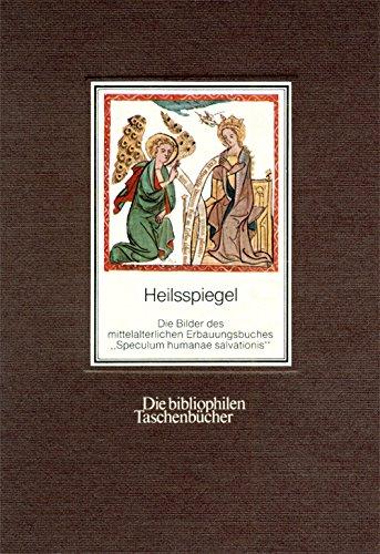 9783883792675: Heilsspiegel: Die Bilder des mittelalterlichen Erbauungsbuches Speculum humanae salvationis (Die bibliophilen Taschenb�cher)