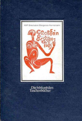 Grob, fein & gottlich: Grieshaber, HAP and Margarete Hannsmann