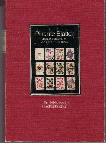 9783883793238: Pikante Blätter: Erotische Spielkarten von gestern und heute (Die Bibliophilen Taschenbücher) (German Edition)