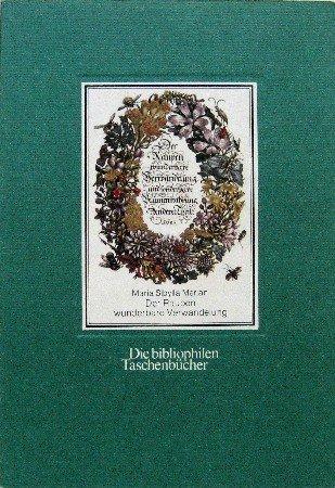Der Raupen wunderbare Verwandelung. - Geus, Armin. und Maria Sybilla Merian