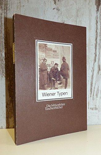 9783883793399: Wiener Typen: Historische Alltagsfotos aus dem 19. Jahrhundert (Die Bibliophilen Taschenbücher) (German Edition)