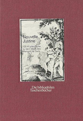 9783883793405: La nouvelle Justine. Vollständige Folge aller 101 Kupferstiche zu dem Werk des Marquis de Sade (1797)