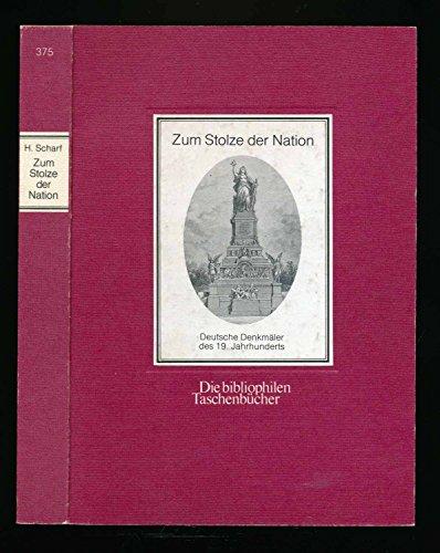 Zum Stolze der Nation : Dtsch. Denkmäler: Scharf, Helmut: