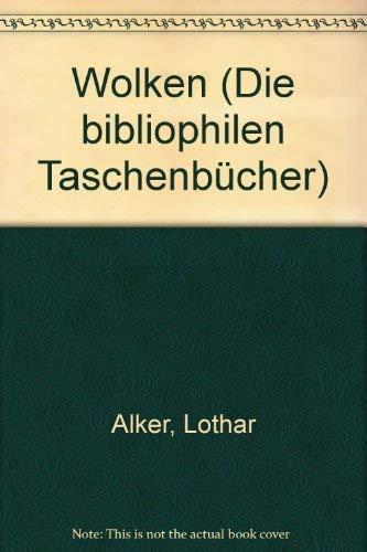 Wolken. Mit Texten aus den Werken Goethes.: Alker, Lothar und