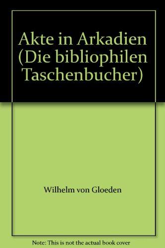9783883795065: Akte in Arkadien (Die bibliophilen Taschenbucher)