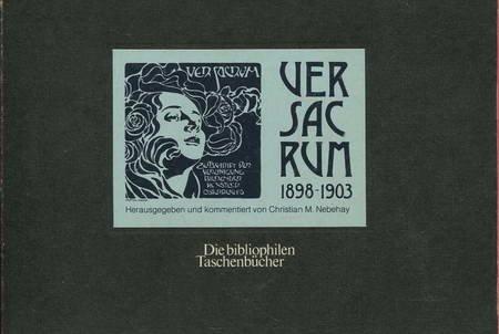 Ver Sacrum 1898 - 1903. Hrsg. und: NEBEHAY, CHRISTIAN M