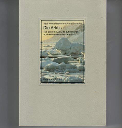 Arktis, Die: Raach,Karl-Heinz; Schmidt,Aurel;