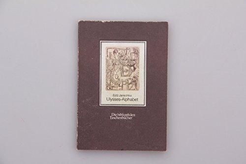 Ulysses-Alphabet'. Mit einem Nachwort von John Norton-Smith. Die bibliophilen Taschenbü...