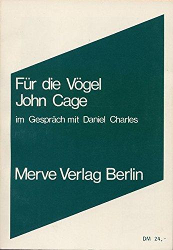 Für die Vögel.: Cage, John