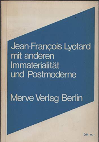 Immaterialität und Postmoderne.: Lyotard, Jean-Francois und