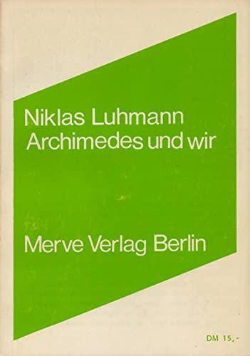 Archimedes und wir: Interviews: 143: Luhmann, Niklas