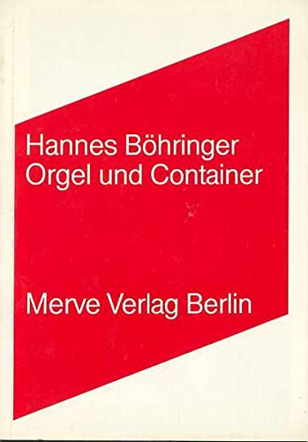 Orgel und Container (Internationaler Merve Diskurs)