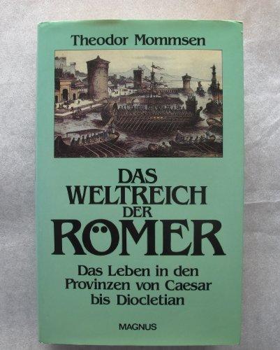 Das Weltreich der Römer : d. Leben: Mommsen, Theodor: