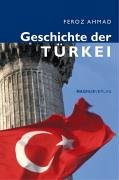 Geschichte der Türkei. - Ahmad, Feroz
