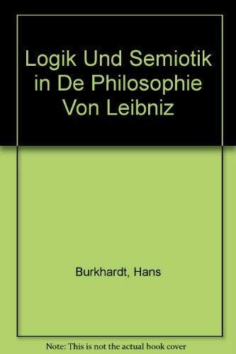 9783884040010: Logik und Semiotik in der Philosophie von Leibniz (German Edition)