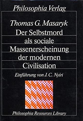 Der Selbstmord als sociale Massenerscheinung der modernen: Masaryk, Thomas G.: