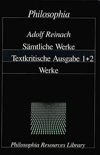 Adolf Reinach - Sämtliche Werke: Adolf Reinach