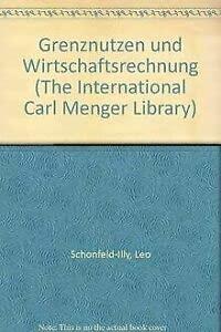 9783884050408: Grenznutzen und Wirtschaftsrechnung (The International Carl Menger Library) (German Edition)