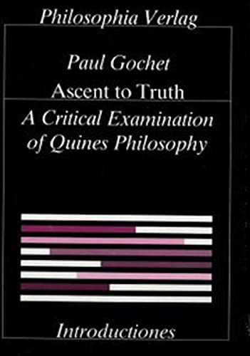 9783884050507: Ascent to Truth: A Critical Examination of Quine's Philosophy