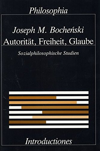 Autorität, Freiheit, Glaube. Sozialphilosophische Studien / Autorität, Freiheit, Glaube: ...