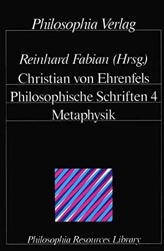 Philosophische Schriften: Christian von Ehrenfels