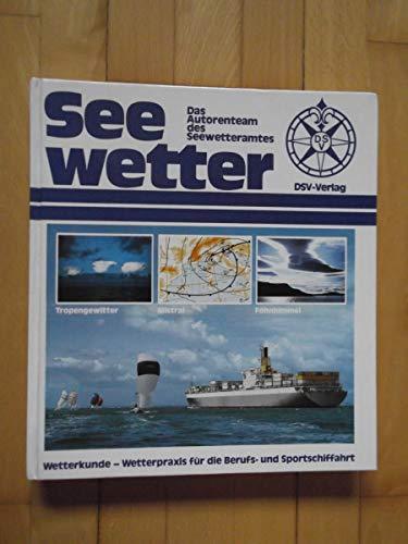 9783884120941: Seewetter. Wetterkunde - Wetterpraxis für die Berufs- und Sportschiffahrt