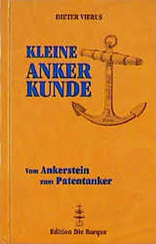 9783884122884: Kleine Anker Kunde vom Ankerstein zum Patentanker