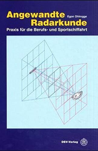 Angewandte Radarkunde. Praxis für die Berufs- und Sportschifffahrt [Gebundene Ausgabe] Schiffe ...