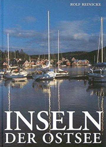Inseln der Ostsee : Landschaften und Naturschönheiten: Rolf Reinicke