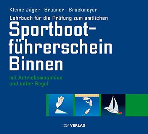 9783884124833: Lehrbuch für die Prüfung zum amtlichen Sportbootführerschein Binnen: unter Antriebsmaschine und Segel (gültig ab 1. Mai 2012)