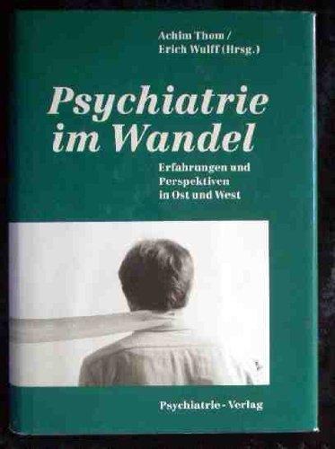 9783884141007: Psychiatrie im Wandel Erfahrungen und Perspektiven in Ost und West