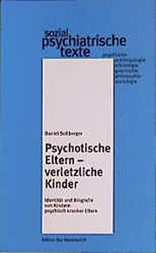9783884142967: Psychotische Eltern - verletzliche Kinder.