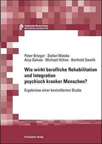 Wie wirkt berufliche Rehabilitation und Integration psychisch