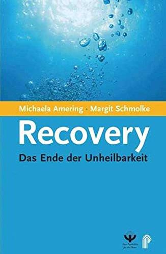 9783884144213: Recovery: Das Ende der Unheilbarkeit