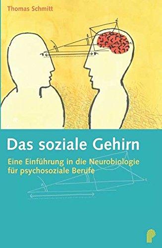 9783884144565: Das soziale Gehirn: Eine Einf�hrung in die Neurobiologie f�r psychosoziale Berufe