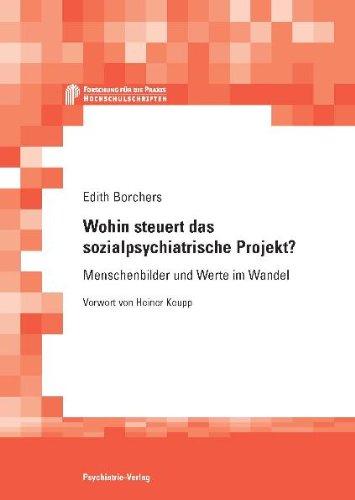 9783884144831: Wohin steuert das sozialpsychiatrische Projekt?: Menschenbilder und Werte im Wandel