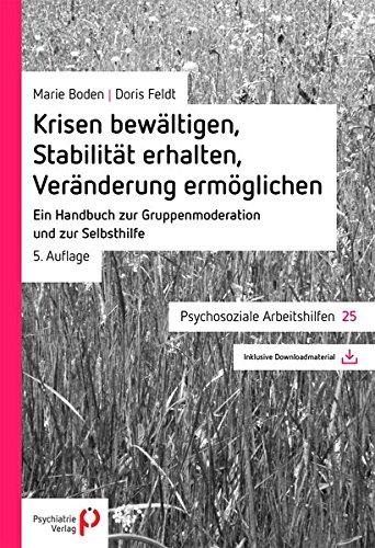 9783884145395: Krisen bewältigen, Stabilität erhalten, Veränderungen ermöglichen: Ein Handbuch zur Gruppenmoderation und zur Selbsthilfe