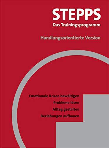 9783884145869: STEPPS: Das Trainingsprogramm - Handlungsorientierte Version: Emotionale Krisen bewältigen, Probleme lösen, Alltag gestalten, Beziehungen aufbauen. Arbeitsbuch