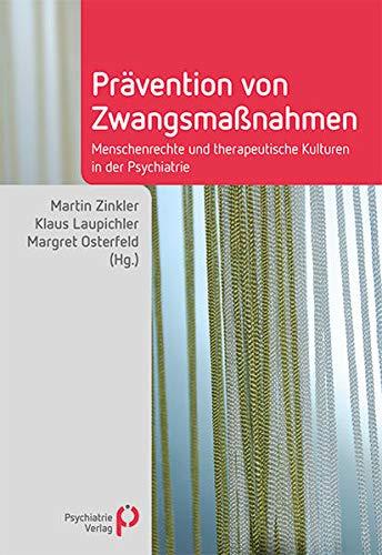 9783884146323: Prävention von Zwangsmaßnahmen: Menschenrechte und therapeutische Kulturen in der Psychiatrie (Fachwissen (Psychatrie Verlag))