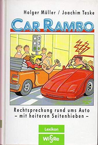 9783884155172: Car Rambo. Rechtsprechung rund ums Auto - mit heiteren Seitenhieben