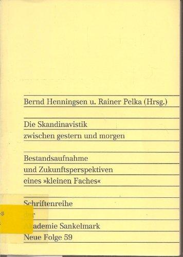 Die Skandinavistik zwischen gestern und morgen: Bestandsaufnahme